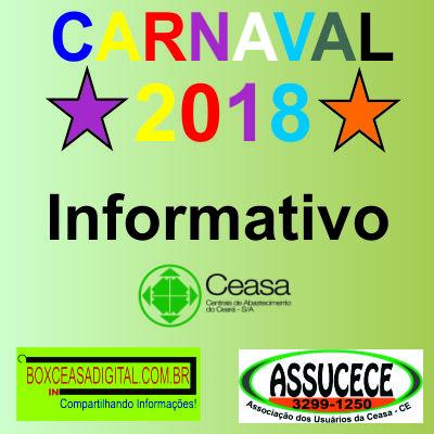 infomativo carnaval 2018 Ceasa